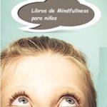 Libros de Mindfullnes para niños.